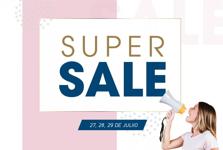 ¡SÚPER SALE! 27,28 Y 29 DE JULIO